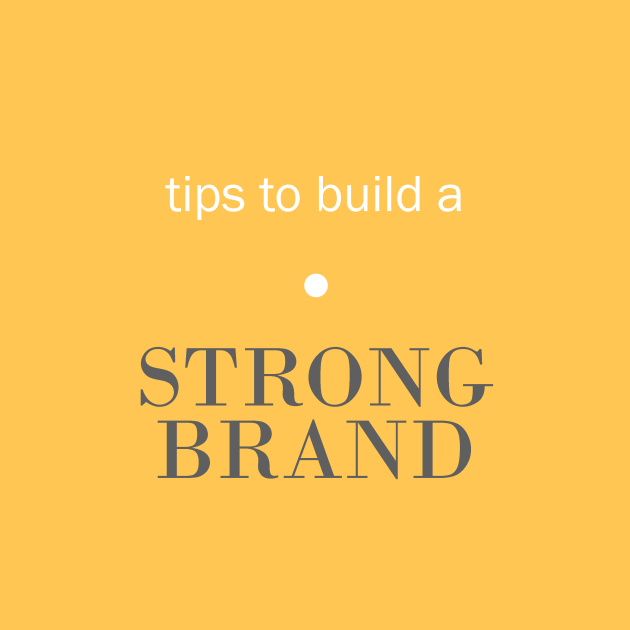 tips for building a strong brand | dotted design
